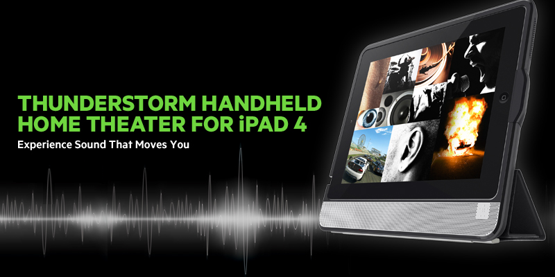 Thunderstorm Handheld Home Theater For iPad 4