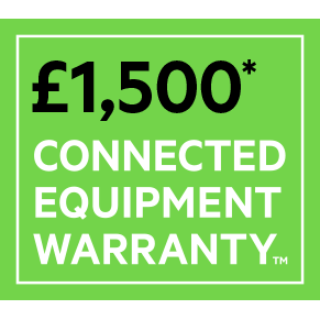 Product is covered by a £1,500 Connected Equipment Warranty.